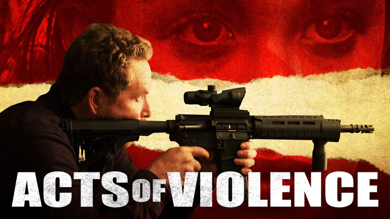 Acts of Violence on Netflix Canada
