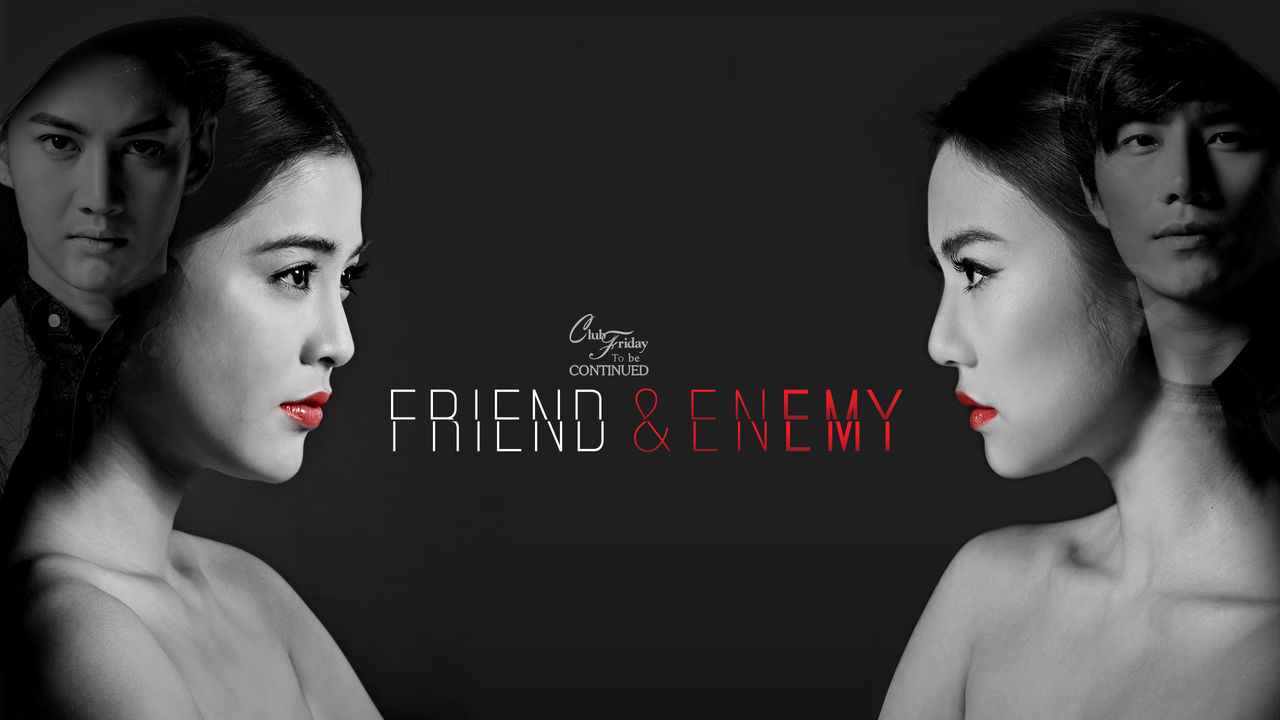 Club Friday To Be Continued - Friend & Enemy on Netflix Canada