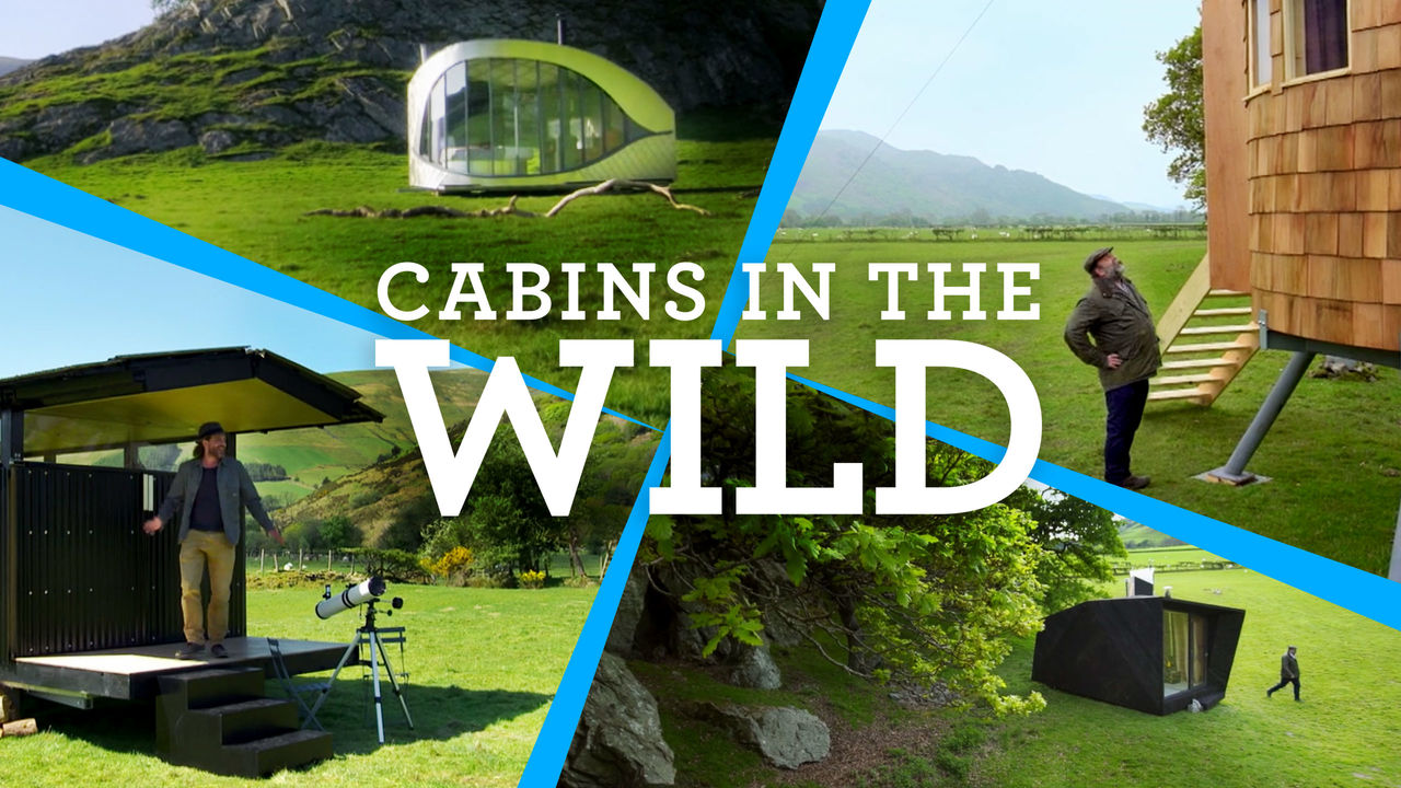 Cabins in the Wild with Dick Strawbridge on Netflix Canada