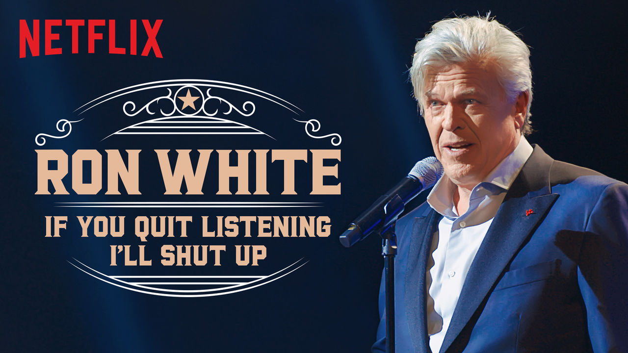 Ron White: If You Quit Listening, I'll Shut Up on Netflix Canada