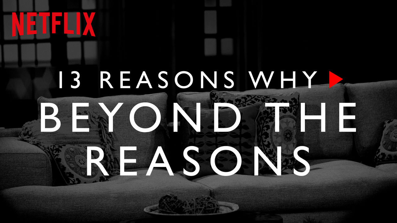 13 Reasons Why: Beyond the Reasons on Netflix Canada