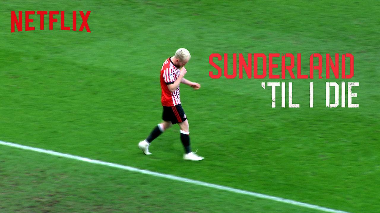 Sunderland 'Til I Die on Netflix Canada