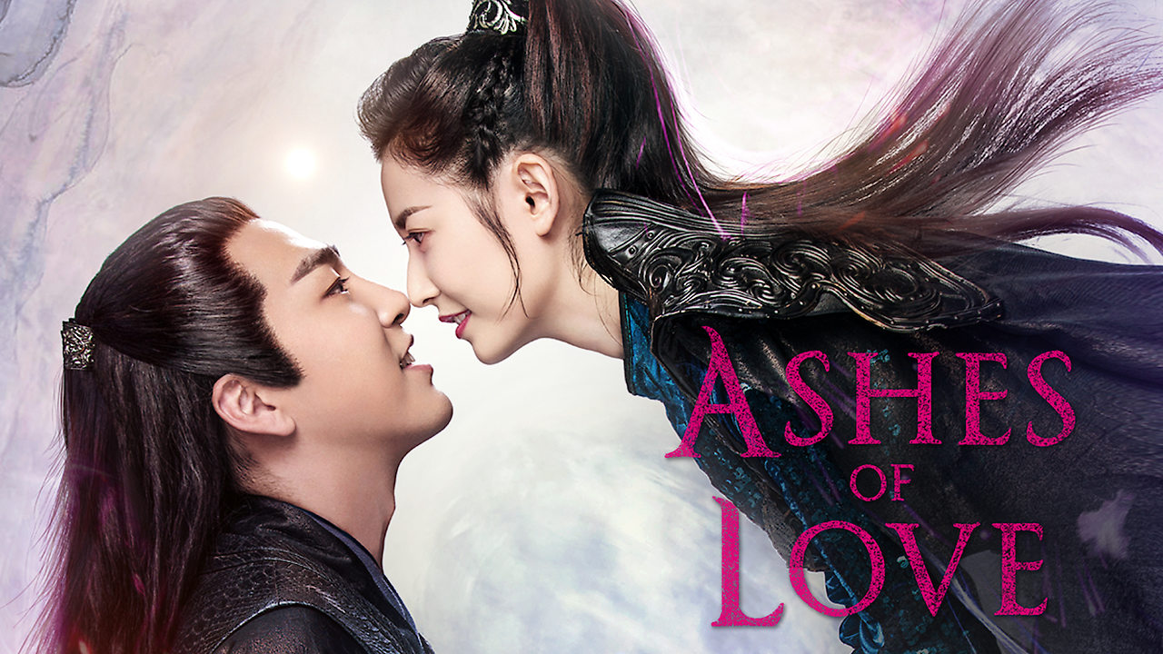 Ashes of Love on Netflix Canada