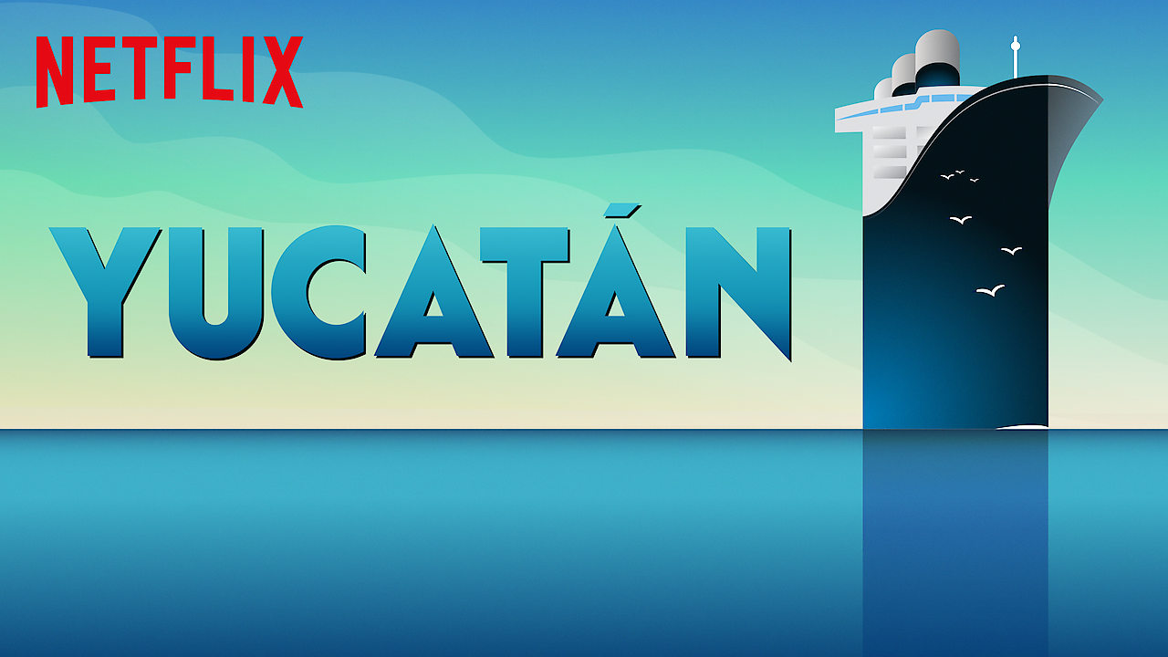 Yucatán on Netflix Canada