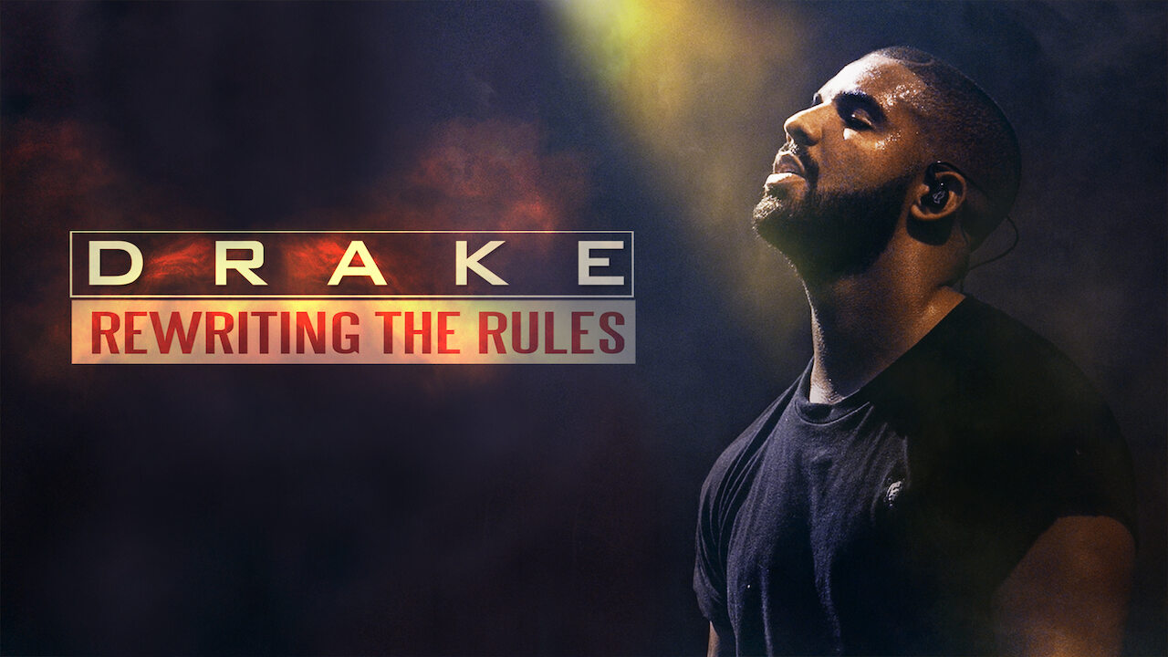Drake: Rewriting the Rules on Netflix Canada