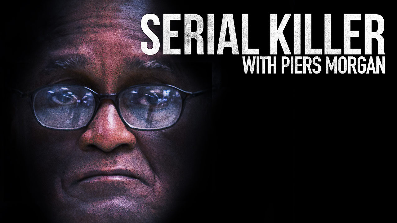 Serial Killer with Piers Morgan on Netflix Canada