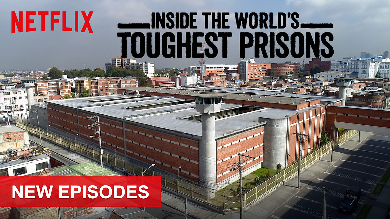 Inside the World's Toughest Prisons on Netflix Canada