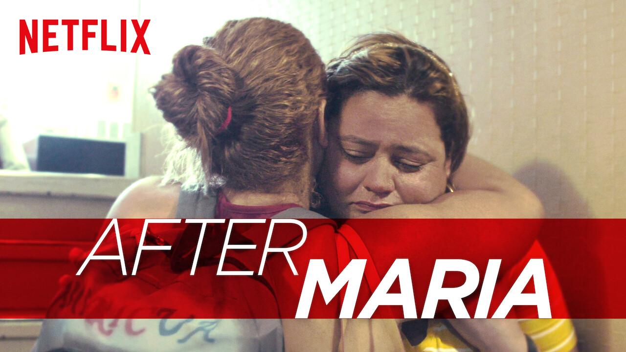 After Maria on Netflix Canada