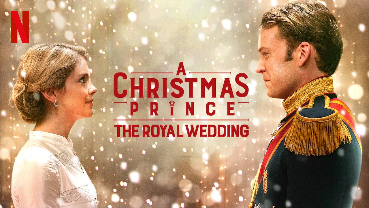 Christmas Prince Royal Wedding.Is A Christmas Prince The Royal Wedding Available To Watch On