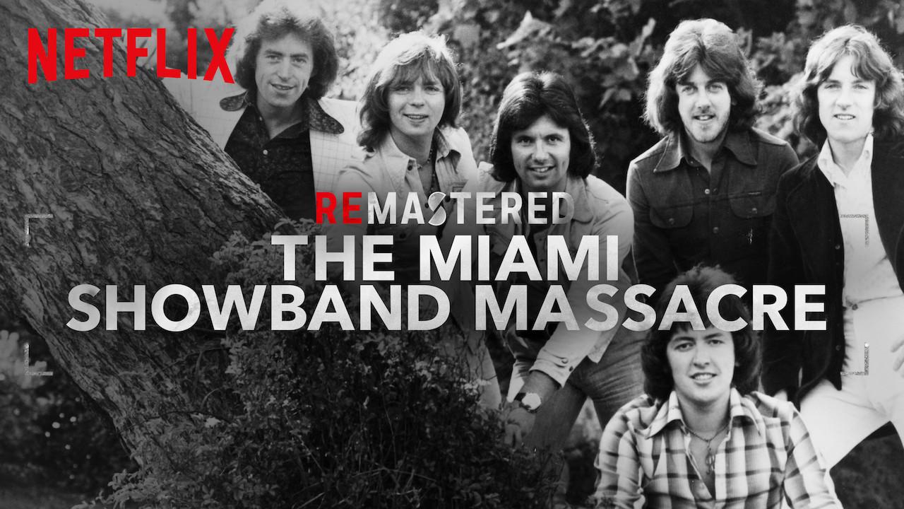 ReMastered: The Miami Showband Massacre on Netflix Canada