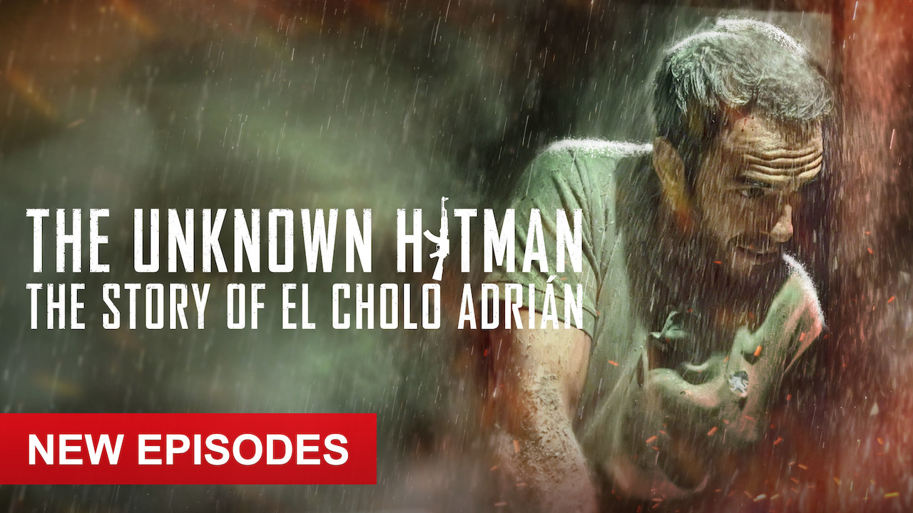 The Unknown Hitman: The Story of El Cholo Adrián on Netflix Canada