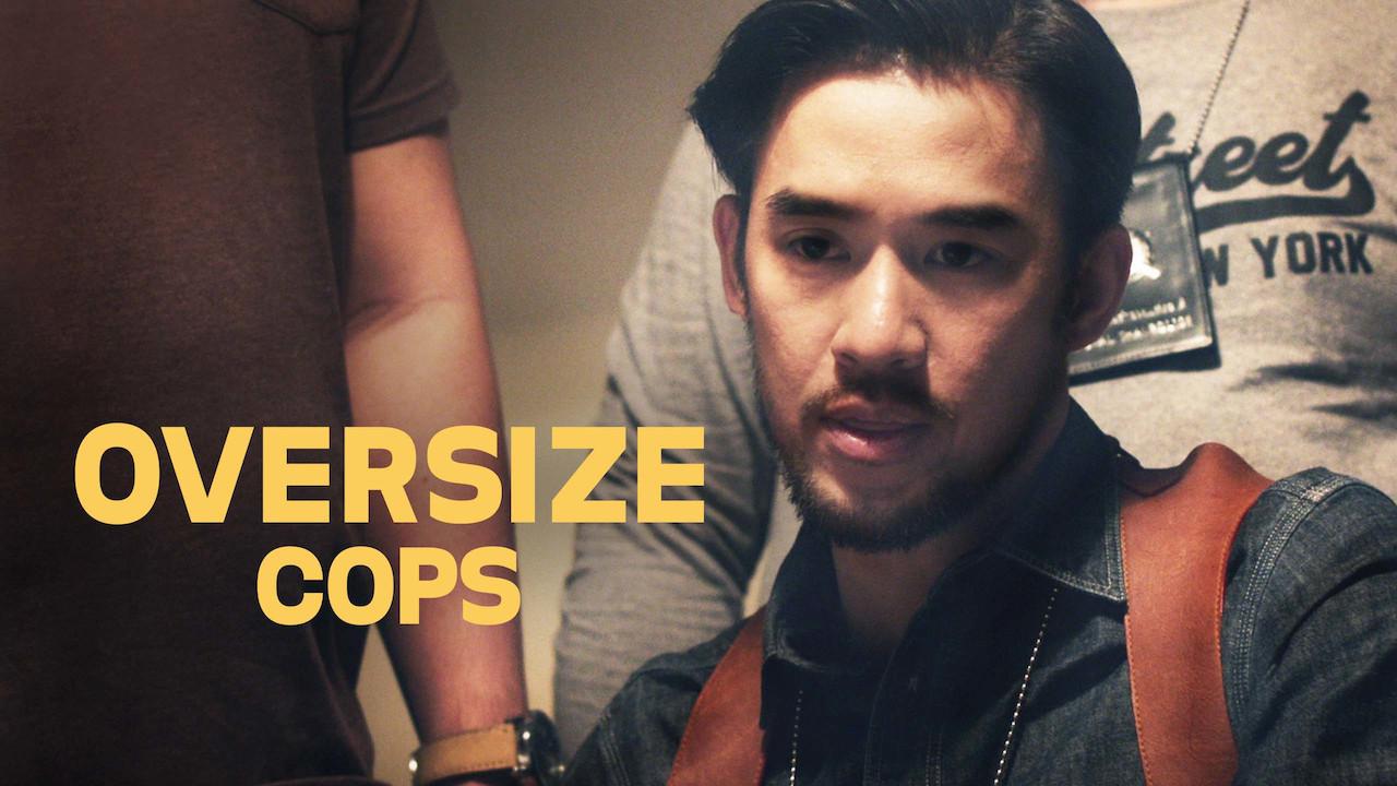 Oversize Cops on Netflix Canada
