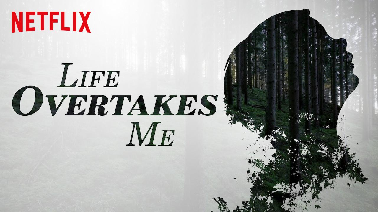 Life Overtakes Me on Netflix Canada