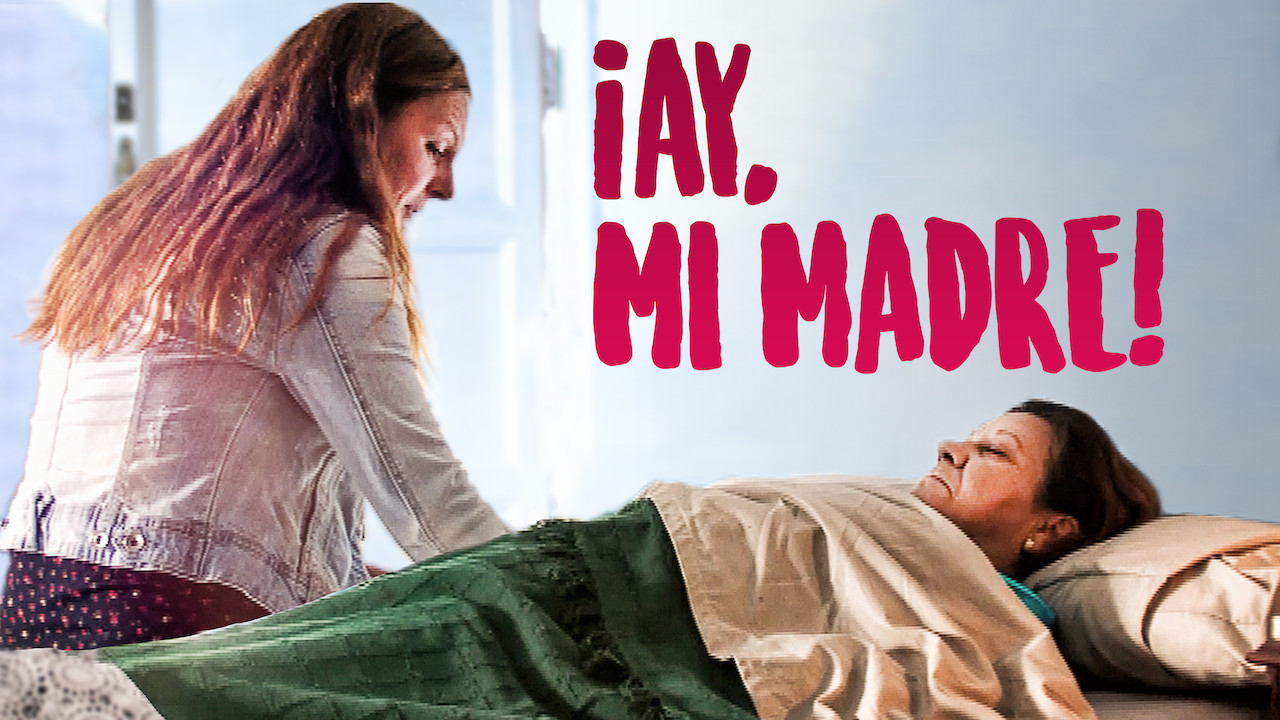 ¡Ay, mi madre! on Netflix Canada