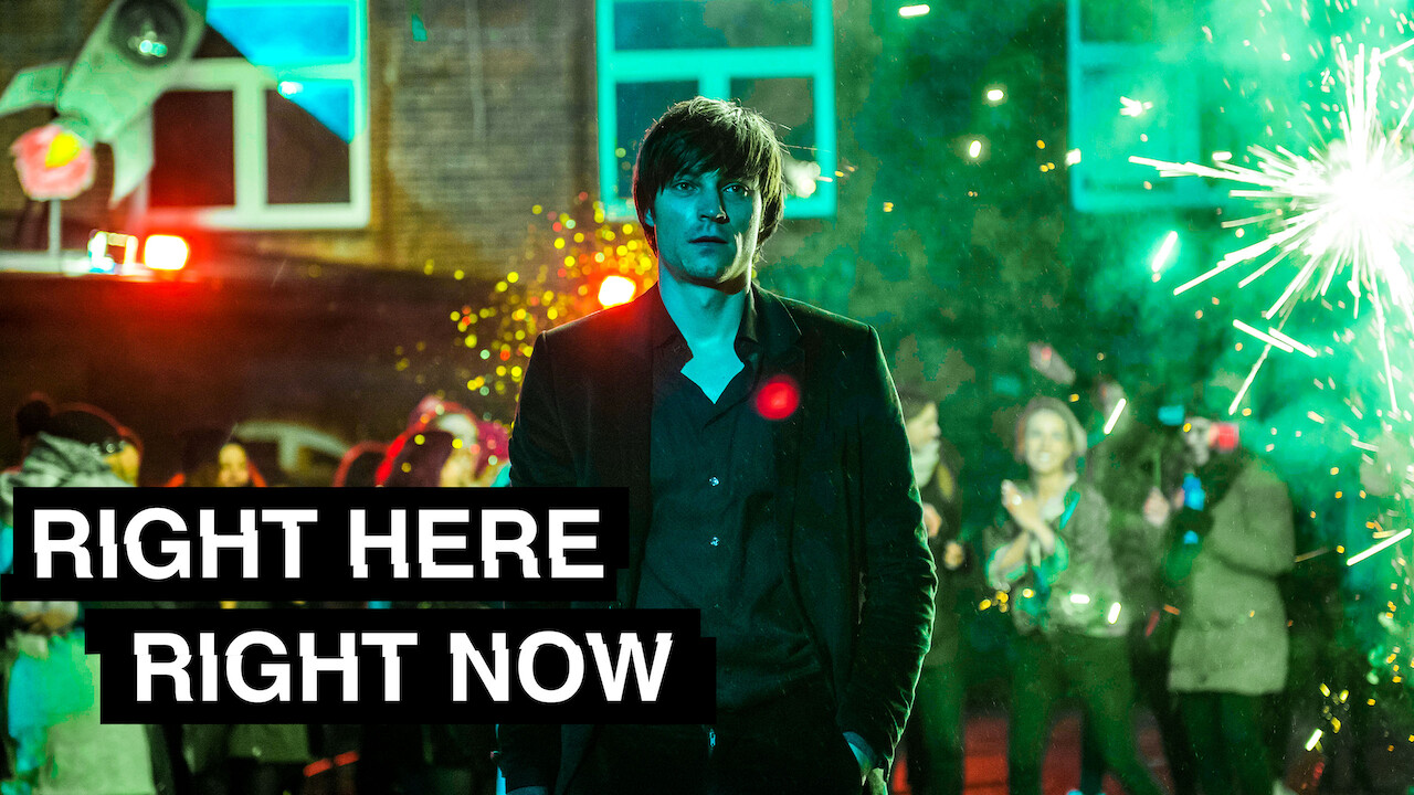 Right Here Right Now on Netflix Canada