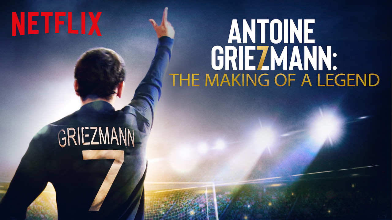 Antoine Griezmann: The Making of a Legend on Netflix Canada